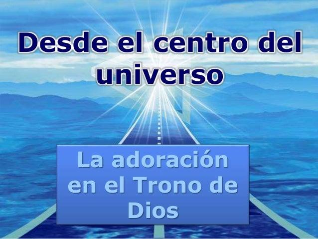 Company LOGO Desde el centro del universo La adoración en el Trono de Dios