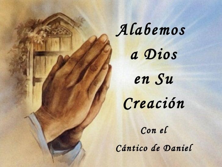 Alabemos  a Dios en Su Creación Con el Cántico de Daniel