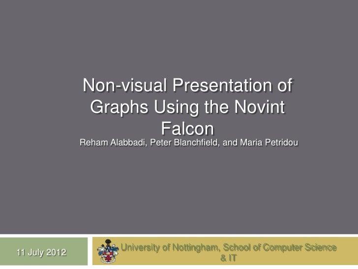 Non-visual Presentation of                Graphs Using the Novint                        Falcon               Reham Alabba...