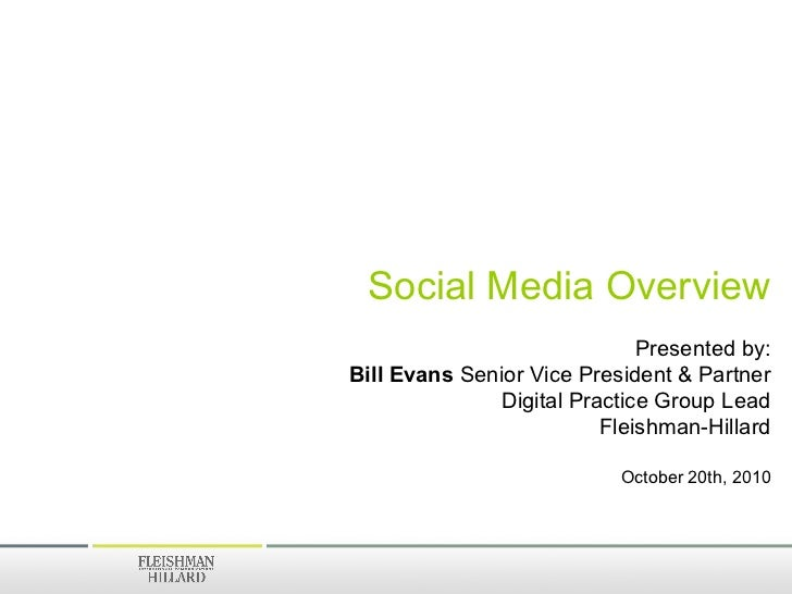 Social Media Overview                             Presented by:Bill Evans Senior Vice President & Partner              Dig...