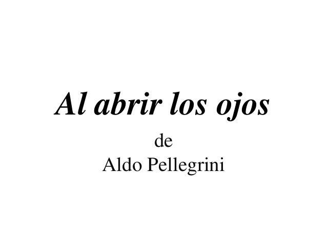 Al abrir los ojos de Aldo Pellegrini