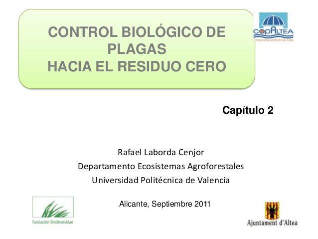 CONTROL BIOLÓGICO DE       PLAGASHACIA EL RESIDUO CERO                                        Capítulo 2            Rafael...