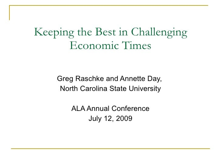 Keeping the Best in Challenging       Economic Times      Greg Raschke and Annette Day,      North Carolina State Universi...