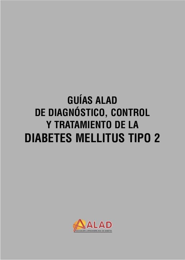 GUÍAS ALAD DE DIAGNÓSTICO, CONTROL   Y TRATAMIENTO DE LADIABETES MELLITUS TIPO 2