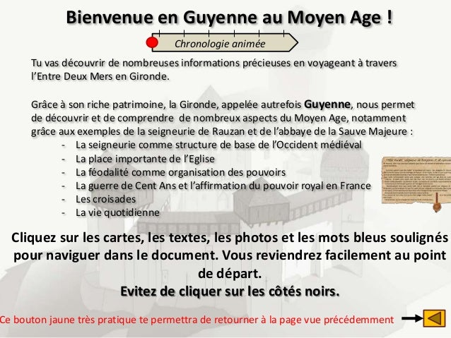Bienvenue en Guyenne au Moyen Age !                                    Chronologie animée      Tu vas découvrir de nombreu...