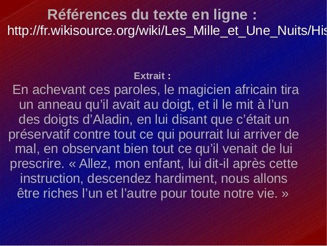 Références du texte en ligne : http://fr.wikisource.org/wiki/Les_Mille_et_Une_Nuits/His Extrait : En achevant ces paroles,...