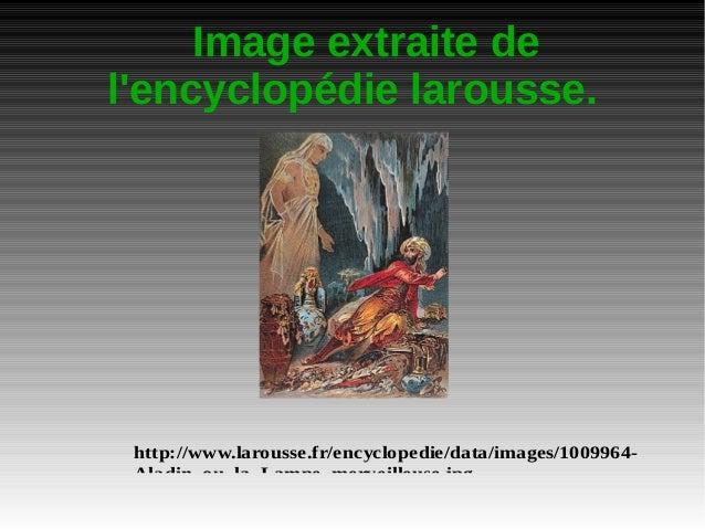Image extraite de l'encyclopédie larousse. http://www.larousse.fr/encyclopedie/data/images/1009964- Aladin_ou_la_Lampe_mer...