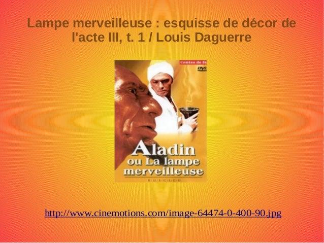 Lampe merveilleuse : esquisse de décor de l'acte III, t. 1 / Louis Daguerre http://www.cinemotions.com/image-64474-0-400-9...