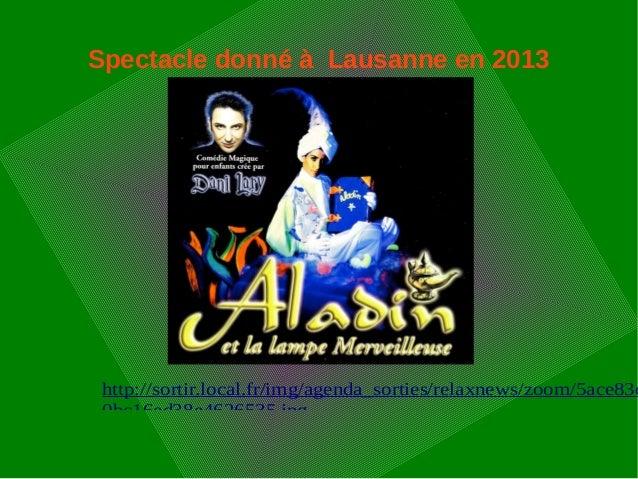 Spectacle donné à Lausanne en 2013 http://sortir.local.fr/img/agenda_sorties/relaxnews/zoom/5ace83d 0bc16ed38e4626535.jpg