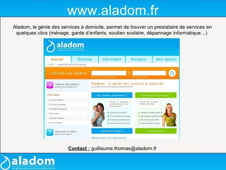 www.aladom.fr Aladom, le génie des services à domicile, permet de trouver un prestataire de services en quelques clics (mé...