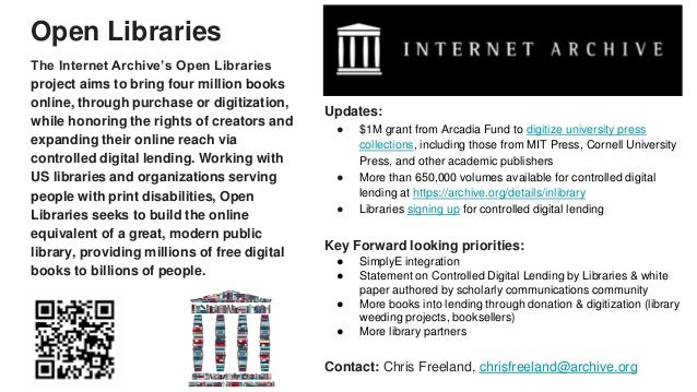 Open Libraries The Internet Archive's Open Libraries project aims to bring four million books online, through purchase or ...