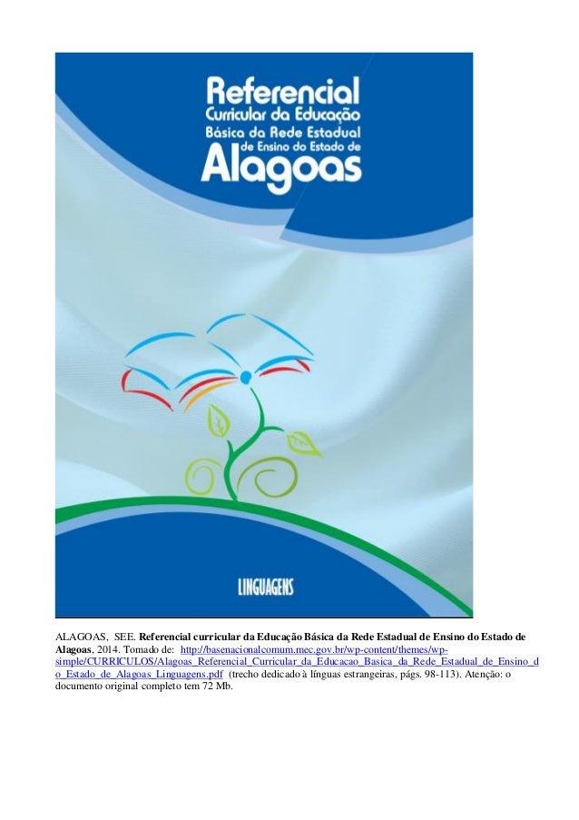 ALAGOAS, SEE. Referencial curricular da Educação Básica da Rede Estadual de Ensino do Estado de Alagoas, 2014. Tomado de: ...