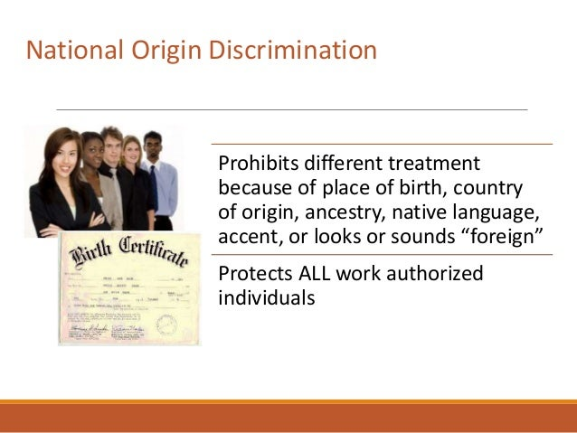 Prohibits different treatment because of place of birth, country of origin, ancestry, native language, accent, or looks or...