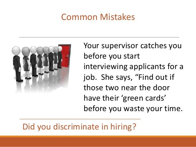 """Common Mistakes Your supervisor catches you before you start interviewing applicants for a job. She says, """"Find out if tho..."""
