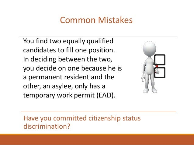 Have you committed citizenship status discrimination? Common Mistakes You find two equally qualified candidates to fill on...