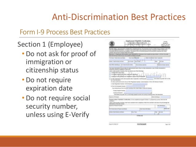 Anti-Discrimination Best Practices Form I-9 Process Best Practices Section 1 (Employee) • Do not ask for proof of immigrat...