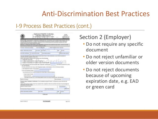 Anti-Discrimination Best Practices I-9 Process Best Practices (cont.) Section 2 (Employer) • Do not require any specific d...