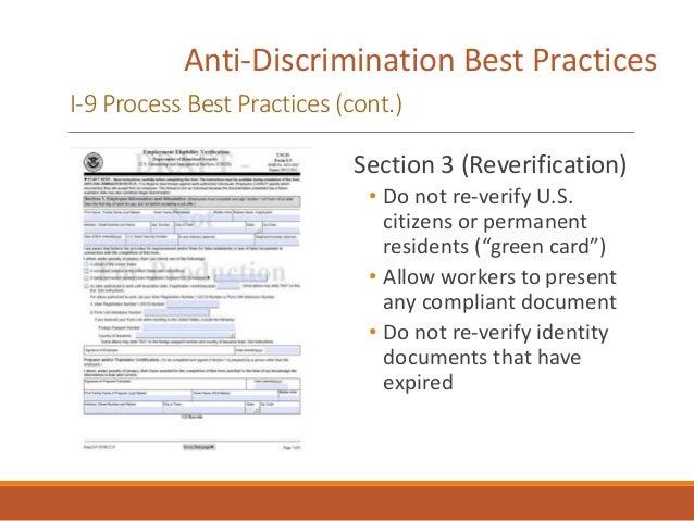 Anti-Discrimination Best Practices I-9 Process Best Practices (cont.) Section 3 (Reverification) • Do not re-verify U.S. c...
