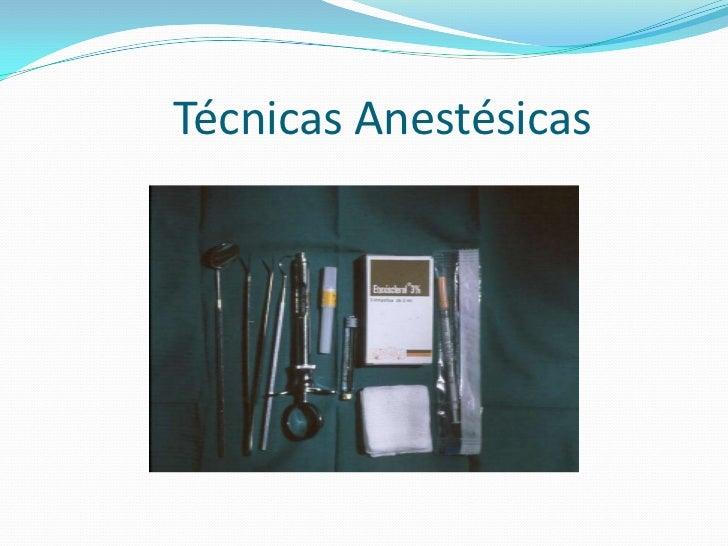 Técnicas Anestésicas