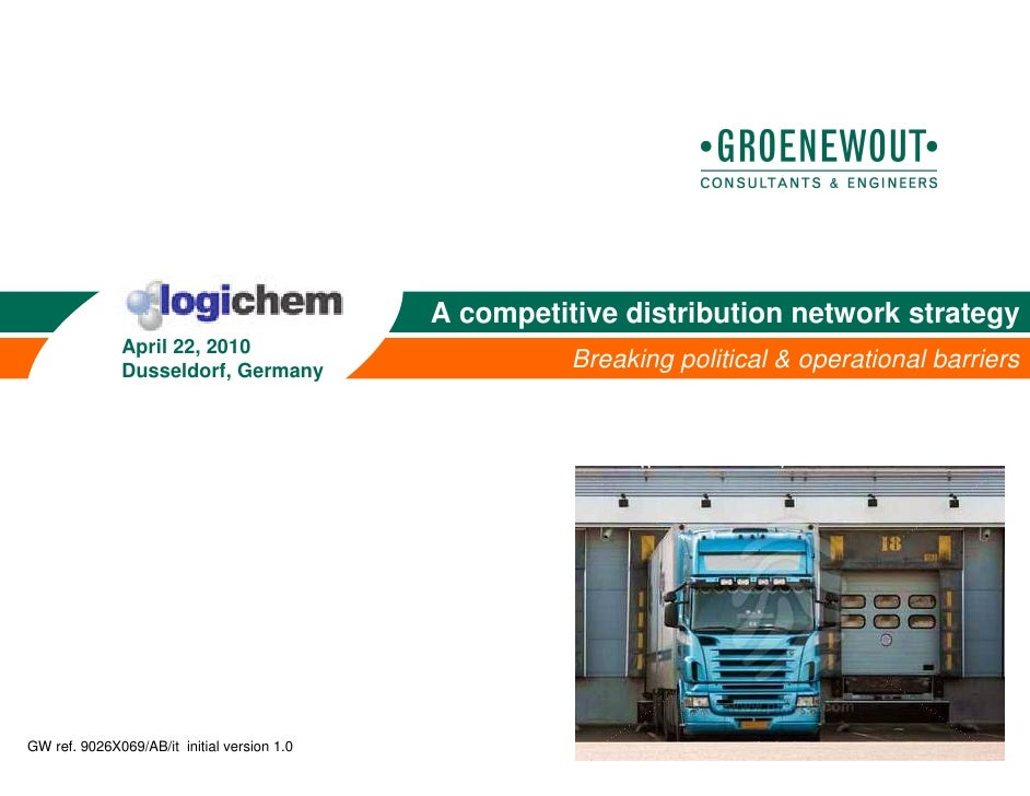 A competitive distribution network strategy              April 22, 2010              Dusseldorf, Germany                  ...