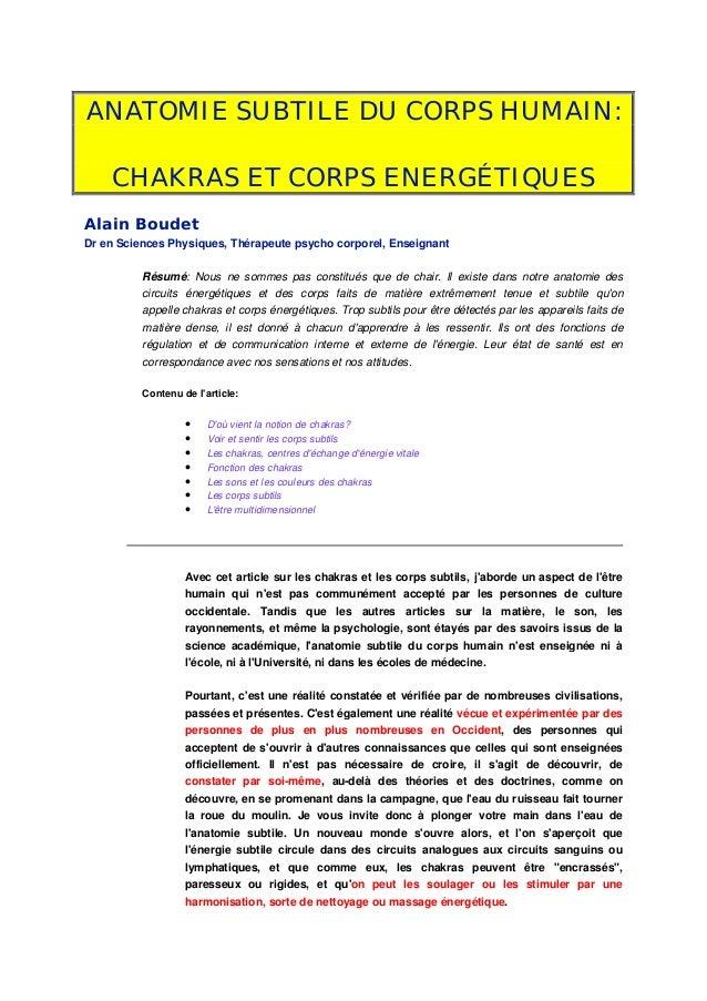 ANATOMIE SUBTILE DU CORPS HUMAIN: CHAKRAS ET CORPS ENERGÉTIQUES Alain Boudet Dr en Sciences Physiques, Thérapeute psycho c...