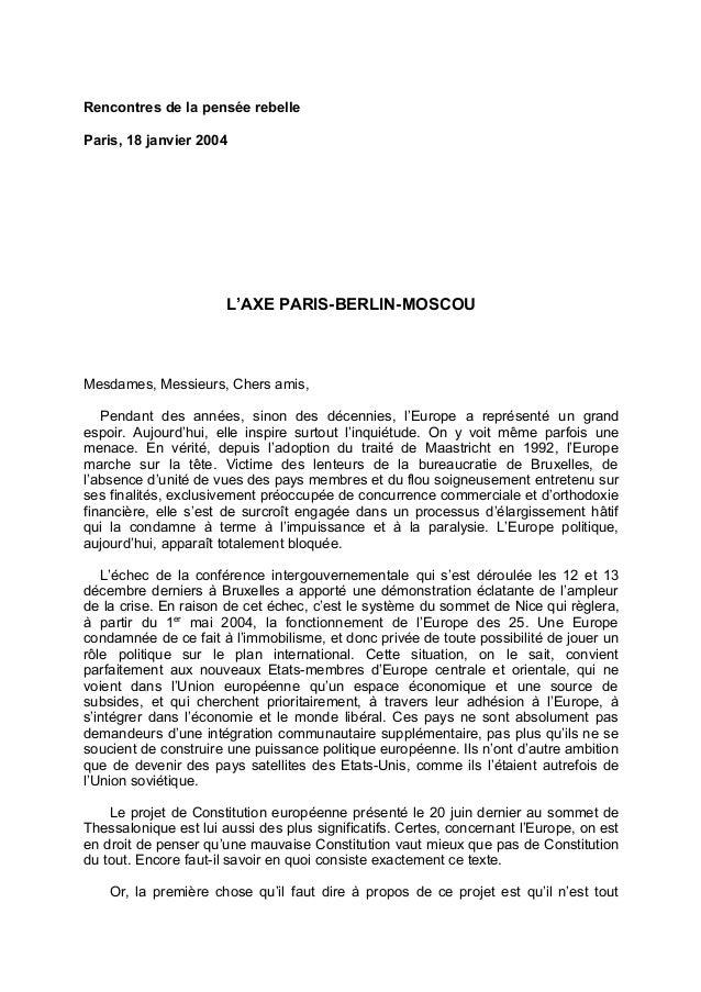 Rencontres de la pensée rebelle Paris, 18 janvier 2004 L'AXE PARIS-BERLIN-MOSCOU Mesdames, Messieurs, Chers amis, Pendant ...