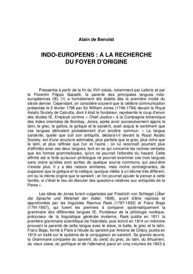 Alain de Benoist INDO-EUROPEENS : A LA RECHERCHE DU FOYER D'ORIGINE Pressentie à partir de la fin du XVIe siècle, notammen...