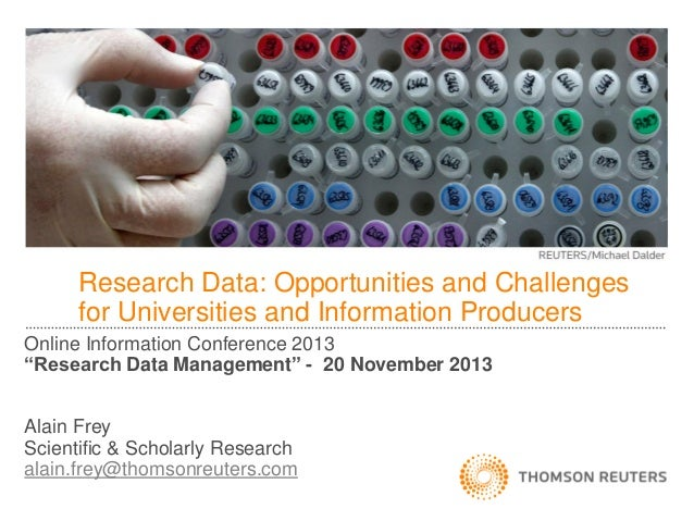 Research Data: Opportunities and Challenges for Universities and Information Producers Online Information Conference 2013 ...