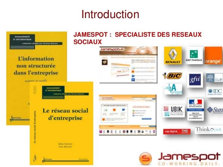 IntroductionJAMESPOT : SPECIALISTE DES RESEAUXSOCIAUX