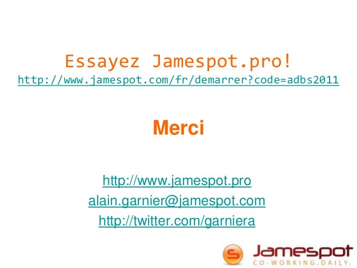 Essayez Jamespot.pro!http://www.jamespot.com/fr/demarrer?code=adbs2011                    Merci             http://www.jam...