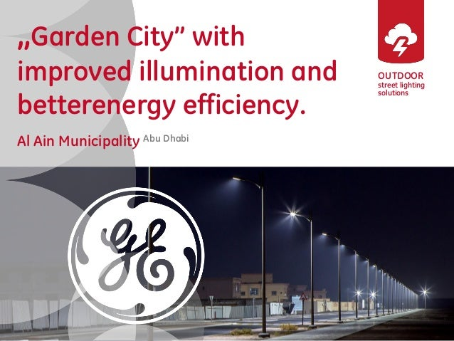 """OUTDOOR street lighting solutions """"Garden City"""" with improved illumination and betterenergy efficiency. Al Ain Municipalit..."""
