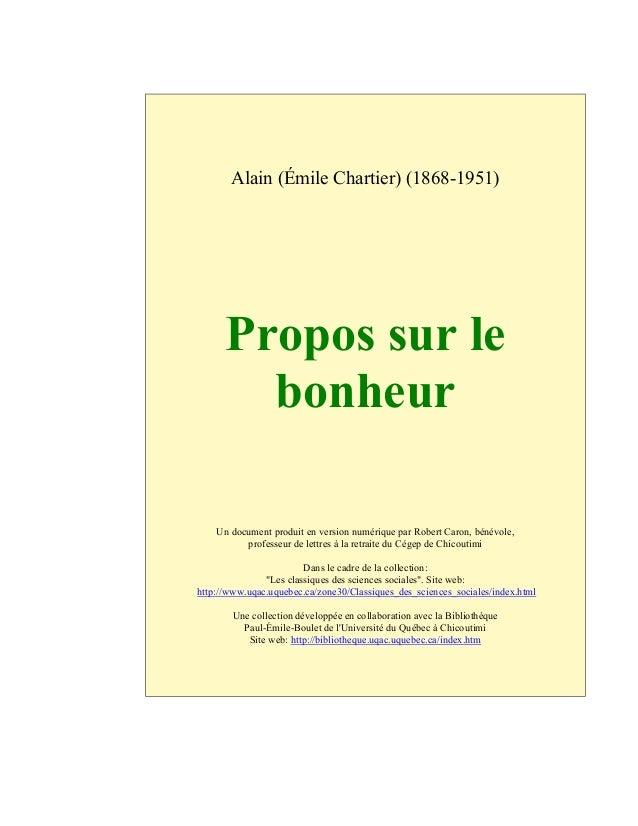 Alain (Émile Chartier) (1868-1951) Propos sur le bonheur Un document produit en version numérique par Robert Caron, bénévo...