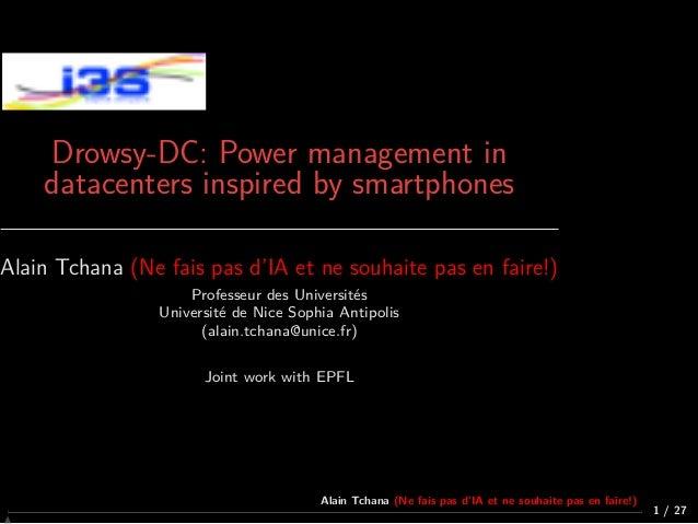 Drowsy-DC: Power management in datacenters inspired by smartphones Alain Tchana (Ne fais pas d'IA et ne souhaite pas en fa...