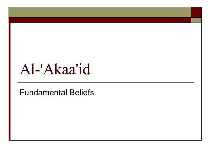 Al-'Akaa'id  Fundamental Beliefs
