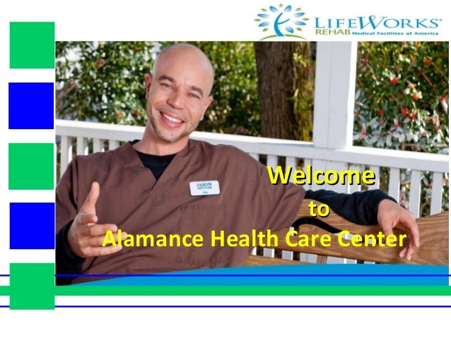 WelcomeWelcome toto Alamance Health Care Center