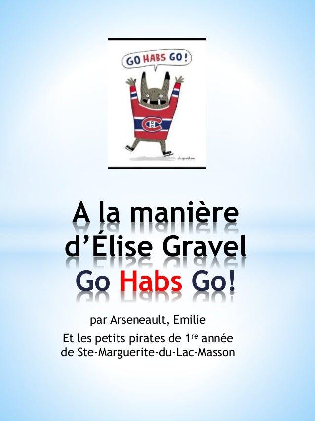 par Arseneault, Emilie Et les petits pirates de 1re année de Ste-Marguerite-du-Lac-Masson A la manière d'Élise Gravel Go H...