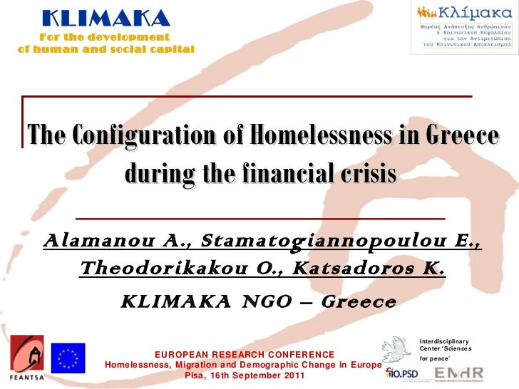 KLIMAKA    For the developmentof human and social capital The Configuration of Homelessness in Greece          during the ...