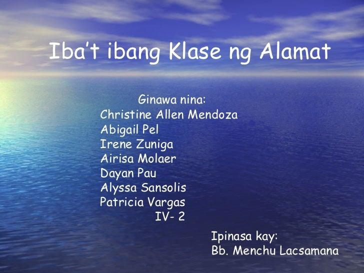 Iba't ibang Klase ng Alamat Ginawa nina: Christine Allen Mendoza Abigail Pel Irene Zuniga Airisa Molaer Dayan Pau Alyssa S...