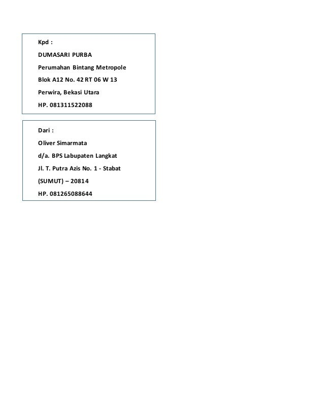 Kpd : DUMASARI PURBA Perumahan Bintang Metropole Blok A12 No. 42 RT 06 W 13 Perwira, Bekasi Utara HP. 081311522088 Dari : ...