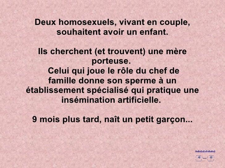 Deux homosexuels, vivant en couple, souhaitent avoir un enfant. Ils cherchent (et trouvent) une mère porteuse.   Celui qui...