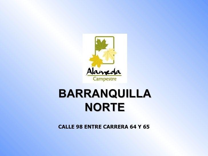 BARRANQUILLA NORTE CALLE 98 ENTRE CARRERA 64 Y 65