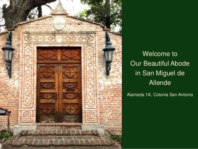 Welcome to Our Beautiful Abode in San Miguel de Allende Alameda 1A, Colonia San Antonio