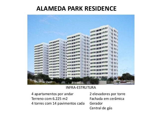 ALAMEDA PARK RESIDENCE 4 apartamentos por andar Terreno com 6.225 m2 4 torres com 14 pavimentos cada 2 elevadores por torr...