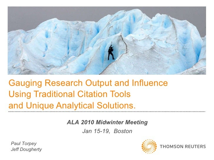 Gauging Research Output and Influence  Using Traditional Citation Tools  and Unique Analytical Solutions.  ALA 2010 Midwin...