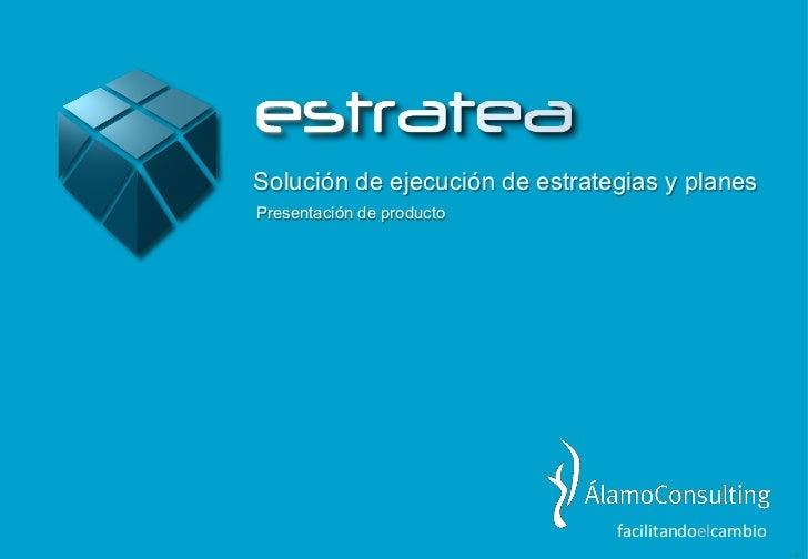 Solución de ejecución de estrategias y planesPresentación de producto                                facilitandoelcambio ...