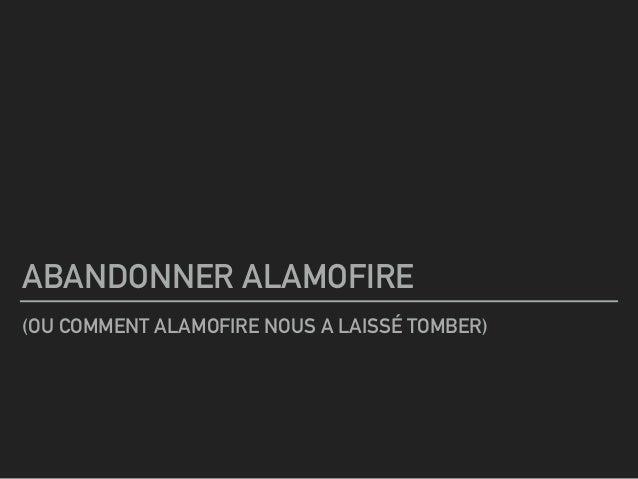 ABANDONNER ALAMOFIRE (OU COMMENT ALAMOFIRE NOUS A LAISSÉ TOMBER)