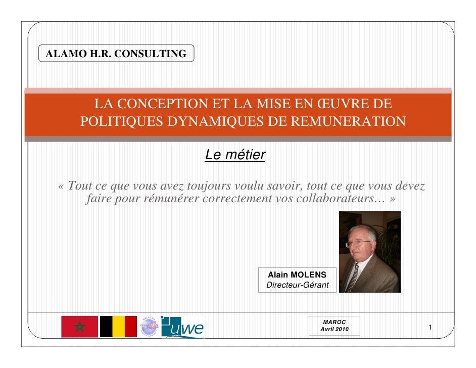 ALAMO H.R. CONSULTING           LA CONCEPTION ET LA MISE EN ŒUVRE DE      POLITIQUES DYNAMIQUES DE REMUNERATION           ...