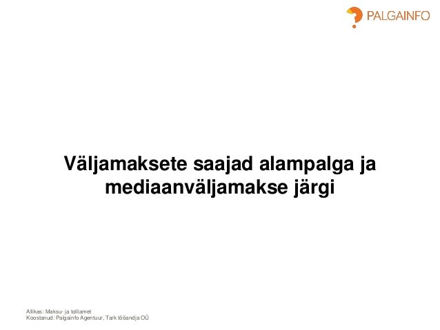 Allikas: Maksu- ja tolliamet Koostanud: Palgainfo Agentuur, Tark tööandja OÜ Väljamaksete saajad alampalga ja mediaanvälja...
