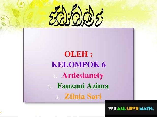 OLEH :KELOMPOK 61. Ardesianety2. Fauzani Azima3. Zilnia Sari