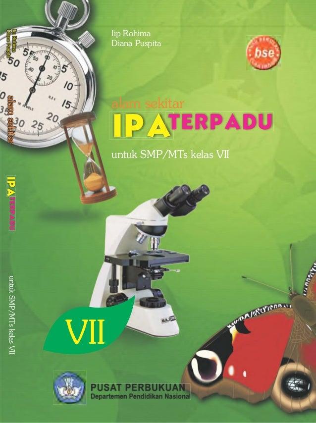 alam sekitar untuk SMP/MTs kelas VII Iip Rohima Diana Puspita VII IipRohima DianaPuspita IipRohima DianaPuspitaalamsekitar...